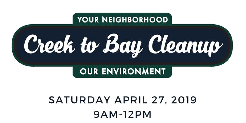 17th Annual Creek to Bay Clean Up on Saturday April 27th, 2019 | Toma Acción con nosotros el 27 de abril, 2019