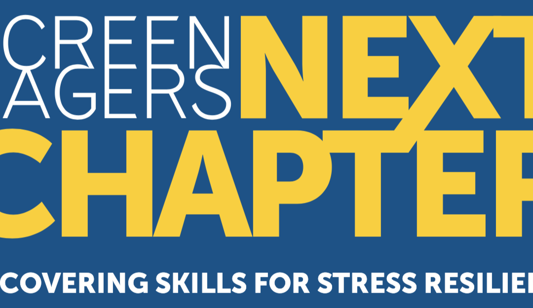 Parent University – Screenagers: The Next Chapter: Uncovering Skills for Stress Resilience Movie Screening – October 15th